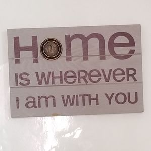 Other - Home is Wherever I Am W You wooden sign